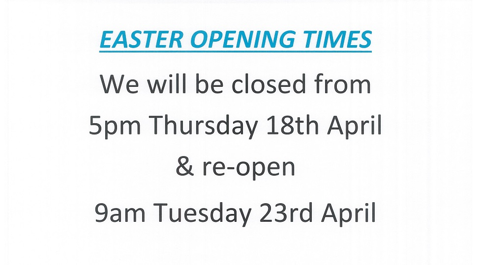 Easter weekend opening times.